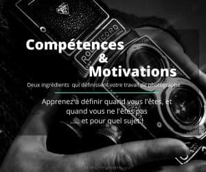 Compétences et Motivations du Photographe
