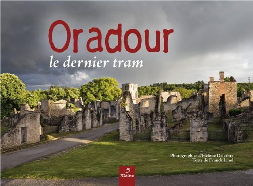 Oradour le dernier tram - Helene Delabre